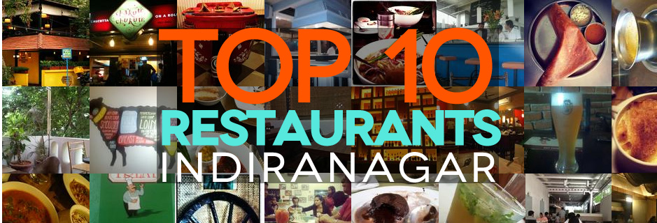TOP 10 restaurants in Indiranagar (Bangalore) – 2013